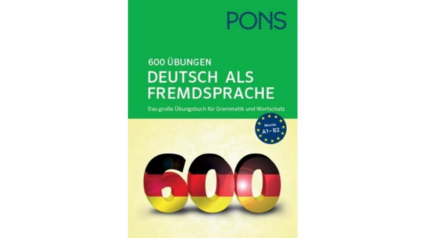 PONS 600 Übungen Deutsch als Fremdsprache. Das gro