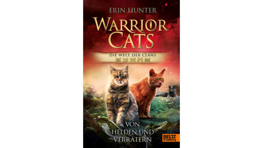 Warrior Cats - Welt der Clans. Von Helden und Verr