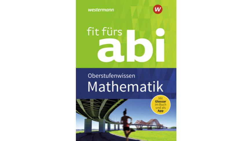 Fit fürs Abi. Mathematik Oberstufenwissen