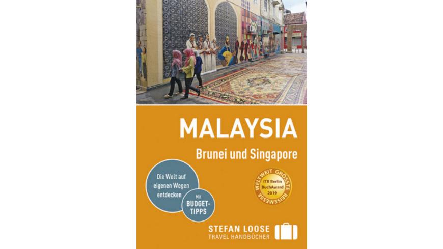Stefan Loose Reiseführer Malaysia, Brunei und Sing