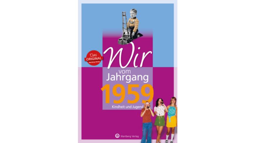 Wir vom Jahrgang 1959 - Kindheit und Jugend