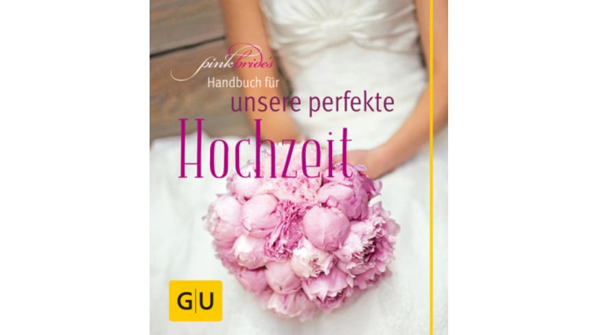 PinkBride s Handbuch für unsere perfekte Hochzeit
