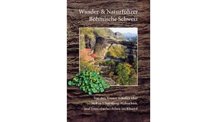 Wander- und Naturführer Böhmische Schweiz