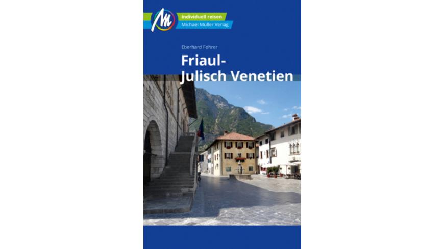 Friaul - Julisch Venetien Reiseführer Michael Müll