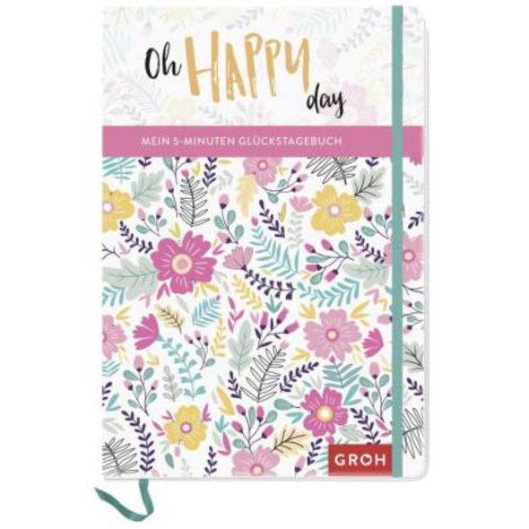 Oh, happy day!: Mein 5-Minuten Glückstagebuch