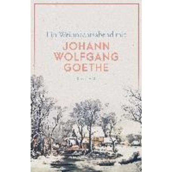 Ein Weihnachtsabend mit Johann Wolfgang Goethe