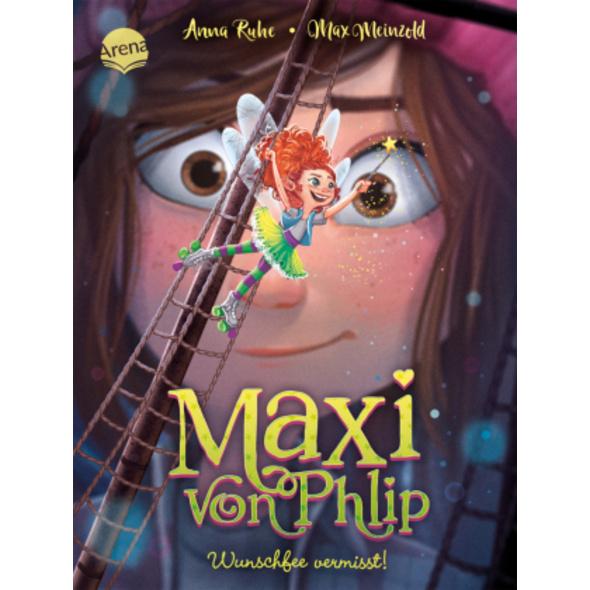 Maxi von Phlip. Wunschfee vermisst!