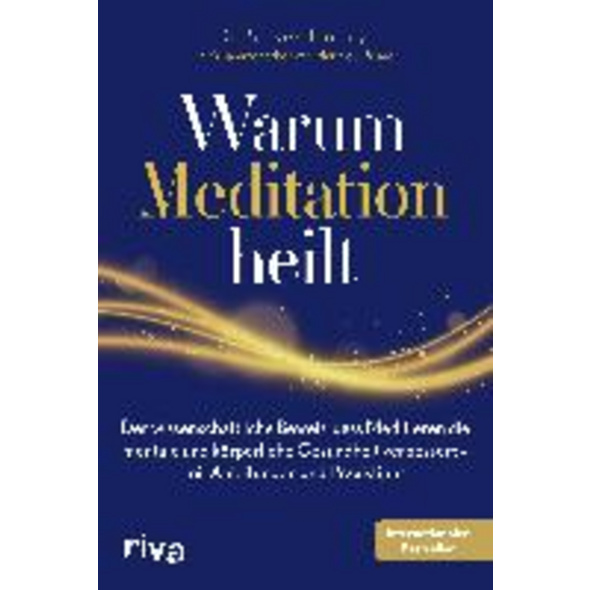 Warum Meditation heilt