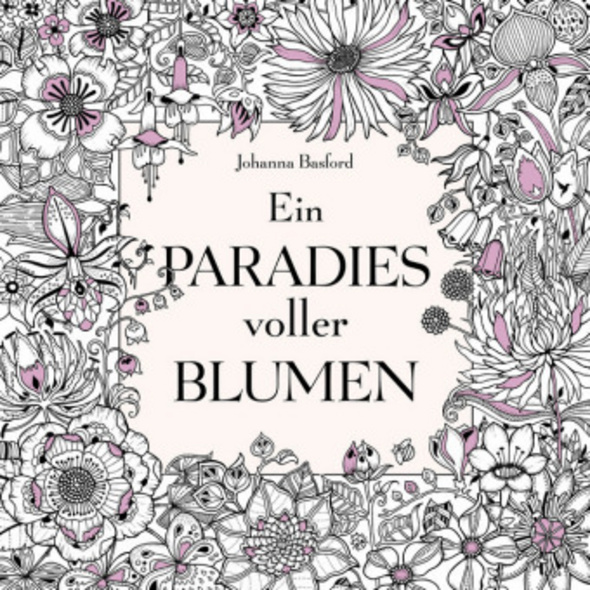 Ein Paradies voller Blumen: Ausmalbuch für Erwachs