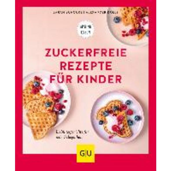 Zuckerfreie Rezepte für Kinder