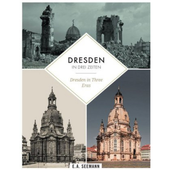 Dresden in 3 Zeiten   Dresden in three eras