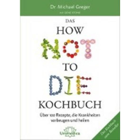 Das HOW NOT TO DIE Kochbuch