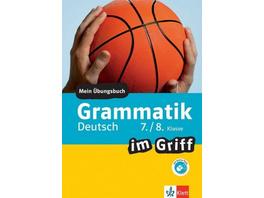 Grammatik im Griff Deutsch 7. 8. Klasse. Übungsbuc