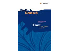 Faust - Der Tragödie erster Teil. EinFach Deutsch