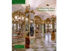 Das Historische Grüne Gewölbe zu Dresden