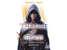 Throne of Glass 06 - Der verwundete Krieger