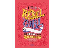I m a Rebel Girl - Mein Journal für ein rebellisch