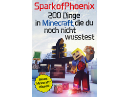 SparkofPhoenix: 200 Dinge in Minecraft, die du noc