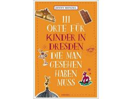111 Orte für Kinder in Dresden, die man gesehen ha