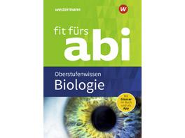 Fit fürs Abi. Biologie Oberstufenwissen