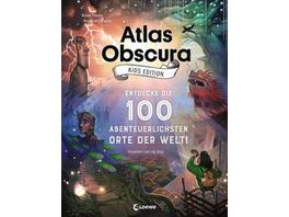 Atlas Obscura Kids Edition - Entdecke die 100 aben
