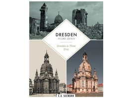 Dresden in 3 Zeiten   Dresden in three eras